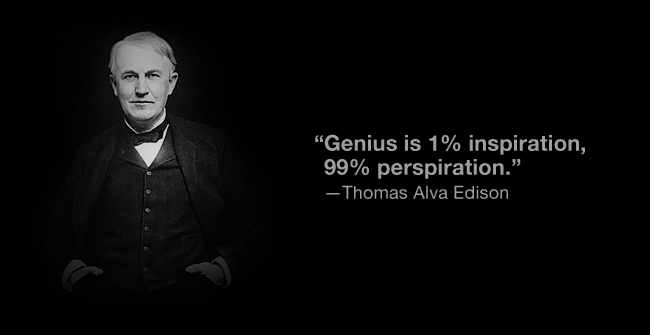 Genius is 1 inspiration and 99 perspiration essay