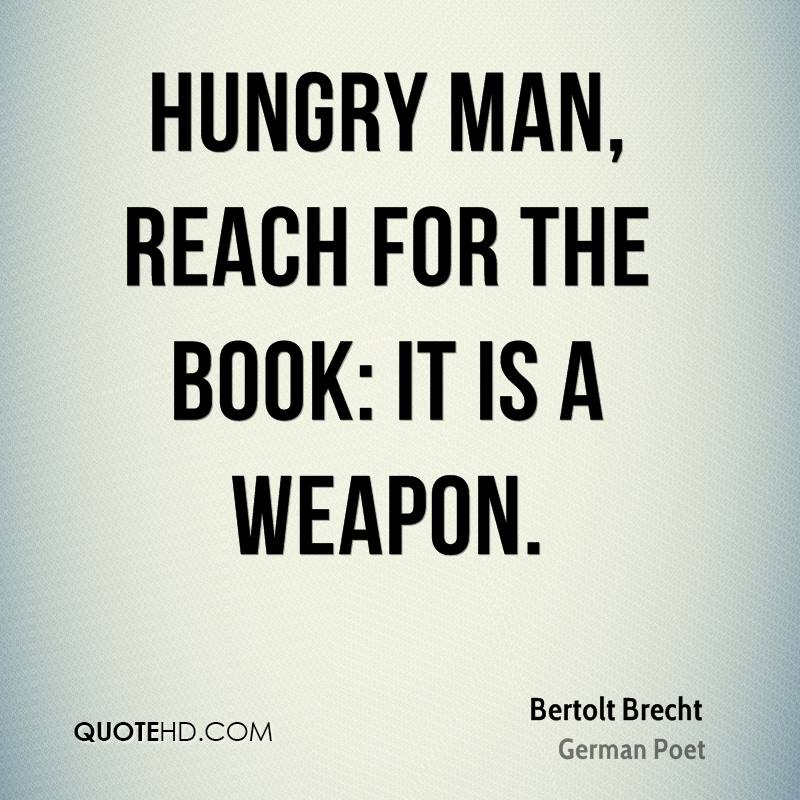 bertolt-brecht-poet-hungry-man-reach-for-the-book-it-is-a
