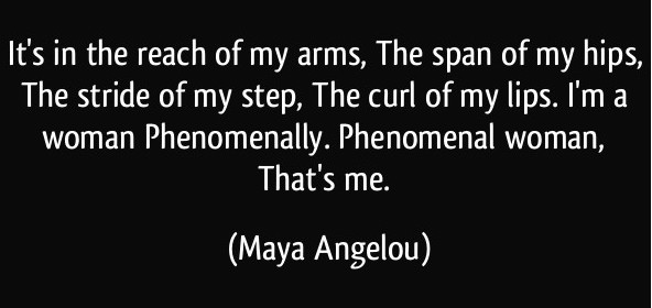 Phenomenal Woman Quotes Entrancing Phenomenal Womanmaya Angelou Readmaya Angelou  Artsheep