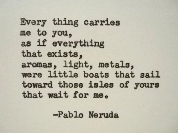 Pablo Neruda quotes on life