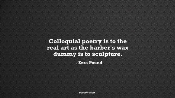 Colloquial-poetry-Quotes-by-Ezra-Pound-By-POPOPICS