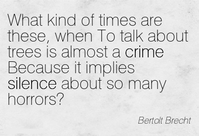Quotation-Bertolt-Brecht-silence-crime-Meetville-Quotes-124910